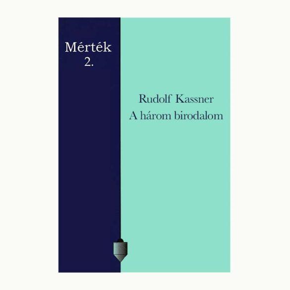 Rudolf Kassner: A három birodalom